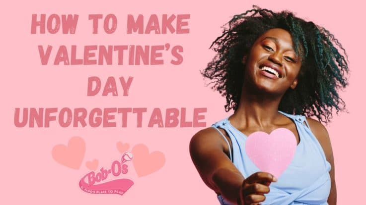 How to Make Your Valentine's Day of 2021 an Unforgettable One